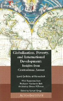 Globalization, Poverty, and International Development: Insights from Centesimus Annus