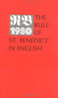 The Rule of St. Benedict in English with Notes