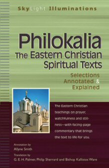 Philokalia: The Eastern Christian Spiritual Texts—Selections Annotated & Explained