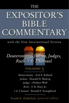 The Expositor's Bible Commentary, Volume 3: Deuteronomy, Joshua, Judges, Ruth, 1 & 2 Samuel