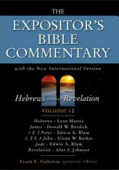 The Expositor's Bible Commentary, Volume 12: Hebrews through Revelation