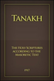 Tanakh: The Holy Scriptures according to the Masoretic Text (1917)