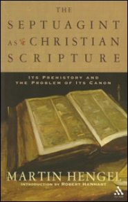 The Septuagint as Christian Scripture: Its Prehistory and the Problem of Its Canon