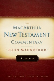 Acts: The MacArthur New Testament Commentary