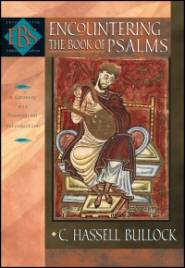 Encountering the Book of Psalms: A Literary and Theological Introduction