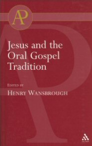 Jesus and the Oral Gospel Tradition