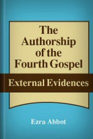The Authorship of the Fourth Gospel: External Evidences
