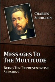 Messages to the Multitude: Being Ten Representative Sermons