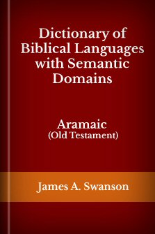 Dictionary of Biblical Languages with Semantic Domains: Aramaic (Old Testament)