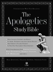 The Apologetics Study Bible: Real Questions, Straight Answers, Stronger Faith
