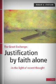 The Great Exchange: Justification by Faith Alone in the Light of Recent Thought