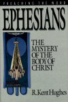 Preaching the Word: Ephesians—The Mystery of the Body of Christ