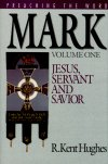 Preaching the Word: Mark—Jesus, Servant and Savior