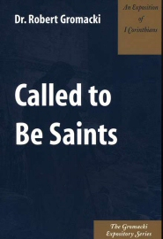 Called to Be Saints: An Exposition of I Corinthians