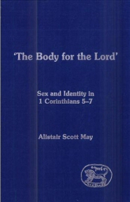 The Body for the Lord: Sex and Identity in 1 Corinthians 5–7