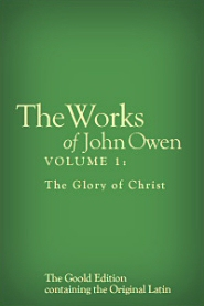 Works of John Owen: Volume 1