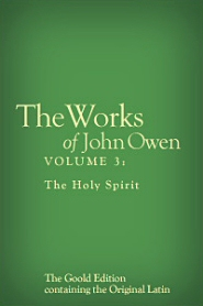 Works of John Owen: Volume 3