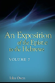 An Exposition of the Epistle to the Hebrews, Volume 7