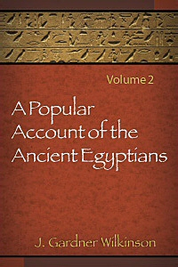 A Popular Account of the Ancient Egyptians, vol. 2
