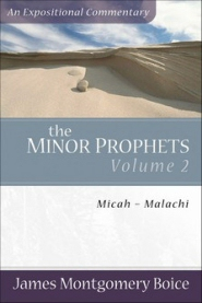 The Minor Prophets, Volume 2: (Micah–Malachi): An Expositional Commentary