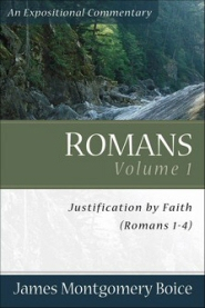 Romans, Volume 1: Justification by Faith (Romans 1–4): An Expositional Commentary