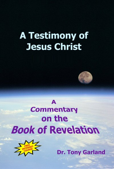 A Testimony of Jesus Christ: A Commentary on the Book of Revelation