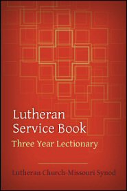 Lutheran Service Book Three Year Lectionary