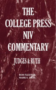 College Press NIV Commentary: Judges and Ruth