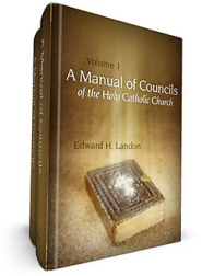 A Manual of Councils of the Holy Catholic Church (2 vols.)