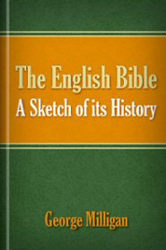 The English Bible: A Sketch of Its History