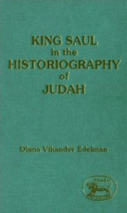 King Saul in the Historiography of Judah