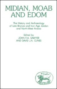 Midian, Moab and Edom: The History and Archaeology of Late Bronze and Iron Age Jordan and North-West Arabia