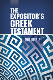 The Expositor's Greek Testament, vol. 2