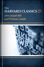 The Harvard Classics, vol. 25: John Stuart Mill and Thomas Carlyle