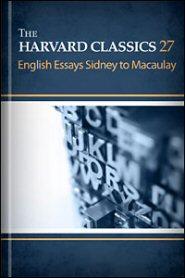 the harvard classics english essays sidney to macaulay the harvard classics 27 english essays sidney to macaulay